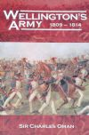 Wellington's Army 1809-1814, by Sir Charles Oman